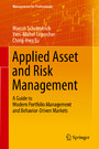 Applied Asset and Risk Management - A Guide to Modern Portfolio Management and Behavior-Driven Markets