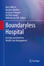 Boundaryless Hospital - Rethink and Redefine Health Care Management