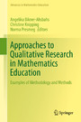Approaches to Qualitative Research in Mathematics Education - Examples of Methodology and Methods